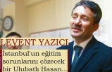 İstanbul'a Bir Yiğit Levent Atandı