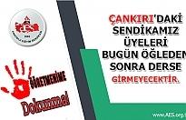 Çankırı'daki Sendikamız Üyeleri Bugün Öğleden Sonra Derse Girmeyecektir