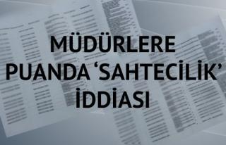 MÜDÜRLERE PUANDA 'SAHTECİLİK' İDDİASI
