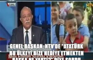 'ATATÜRK BU ÜLKEYİ BİZE HEDİYE ETMEKTEN BAŞKA...
