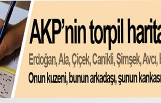 AKP'NİN TORPİL HARİTASI