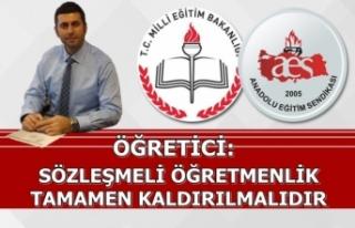 Öğretici: Sözleşmeli Öğretmenlik Tamamen Kaldırılmalıdır