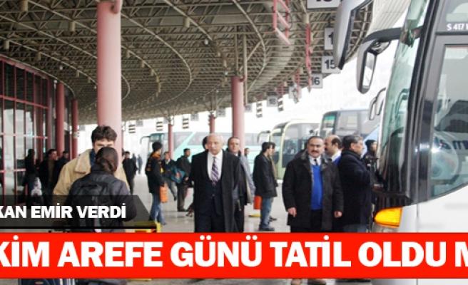 3 EKİM ARİFE GÜNÜ TATİL EDİLDİ ...
