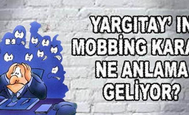 YARGITAY' IN MOBBİNG KARARI NE ANLAMA GELİYOR