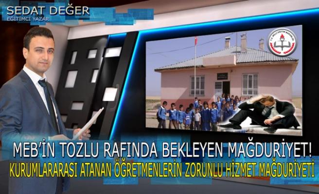 MEB'İN TOZLU RAFLARINDA BEKLEYEN MAĞDURİYET!