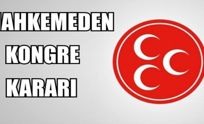 MHP'TE OLAĞANÜSTÜ KONGRE TARİHİ...