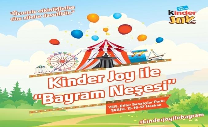 Kinder Joy'dan İstanbul'da ÜCRETSİZ Bayram Festivali