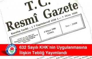 632 Sayılı KHK'nin Uygulanmasına İlişkin Tebliğ...