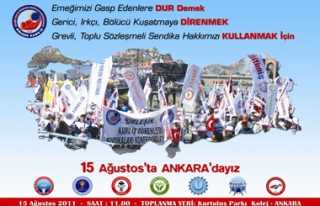 GREVLİ TOPLU SÖZLEŞME İÇİN 15 AĞUSTOS'TA ANKARA'DAYIZ...