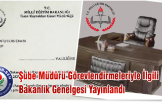 ŞUBE MÜDÜRÜ ATAMA GENELGESİ YAYINLANDI
