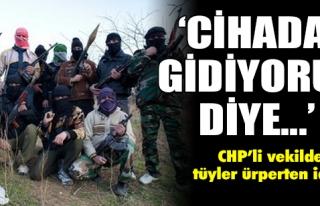 'CİHADA GİDİYORUZ DİYE'