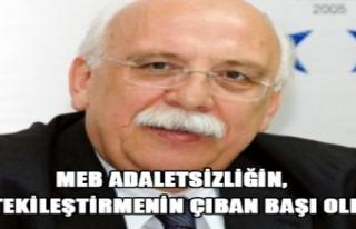 MEB ADALETSİZLİĞİN, ÖTEKİLEŞTİRMENİN ÇIBAN...