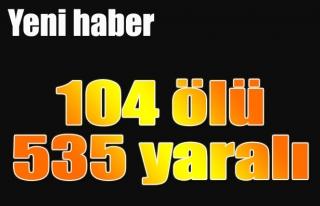 7'İNCİ GÜN, 104 ÖLÜ, 535 YARALI