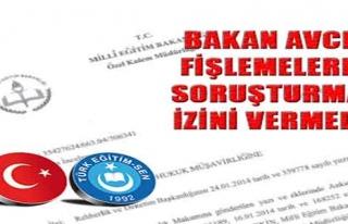 BAKAN AVCI FİŞLEMELERE SORUŞTURMA İZNİ VERMEDİ...