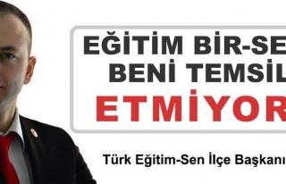 EĞİTİM BİR-SEN BENİ TEMSİL ETMİYOR !