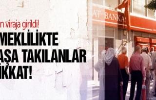 EMEKLİLİKTE YAŞA TAKILANLAR DİKKAT !