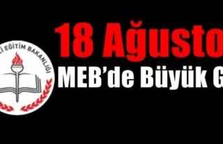18 AĞUSTOS MEB'DE BÜYÜK GÜN