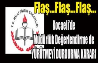 MÜDÜRLÜK DEĞERLENDİRMEDE BİR İPTAL DE KOCAELİ'NDEN...