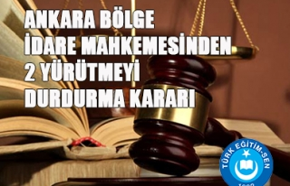 ANKARA BÖLGE İDARE MAHKEMESİNDEN 2 YÜRÜTMEYİ...
