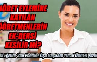 NÖBET EYLEMİNE KATILAN ÖĞRETMENLERİN EK-DERSİ...