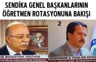 SENDİKA GENEL BAŞKANLARININ ÖĞRETMEN ROTASYONUNA...
