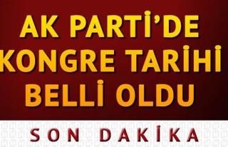 AK PARTİ'DE KONGRE TARİHİ BELLİ OLDU