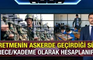 ÖĞRETMENİN ASKERLİĞİ DERECE/KADEME OLARAK SAYILIR...