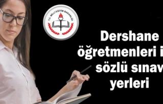DERSHANE ÖĞRETMENLERİNİN SÖZLÜ SINAV YERLERİ...