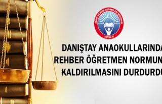 DANIŞTAY ANAOKULLARINDA REHBER ÖĞRETMEN NORMUNUN...