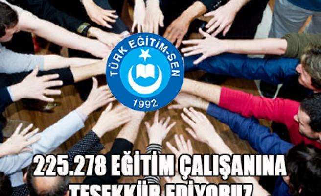 225.278 EĞİTİM ÇALIŞANINA TEŞEKKÜR EDİYORUZ