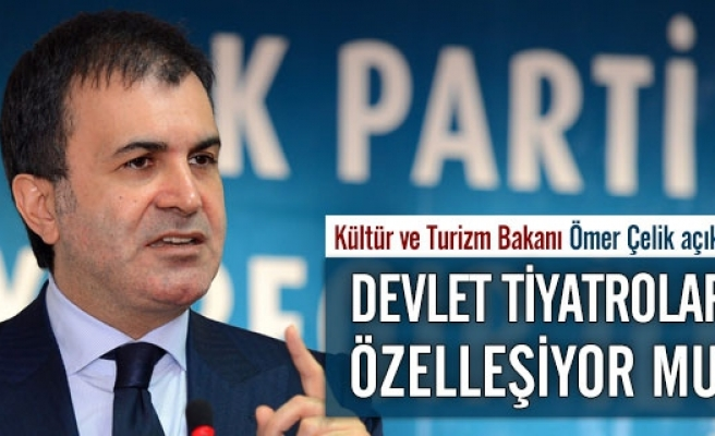 DEVLET TİYATROLARI ÖZELLEŞECEKMİ...