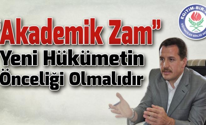 """""""AKADEMİK ZAM""""YENİ HÜKÜMETİN ÖNCELİĞİ OLMALIDIR ..."""
