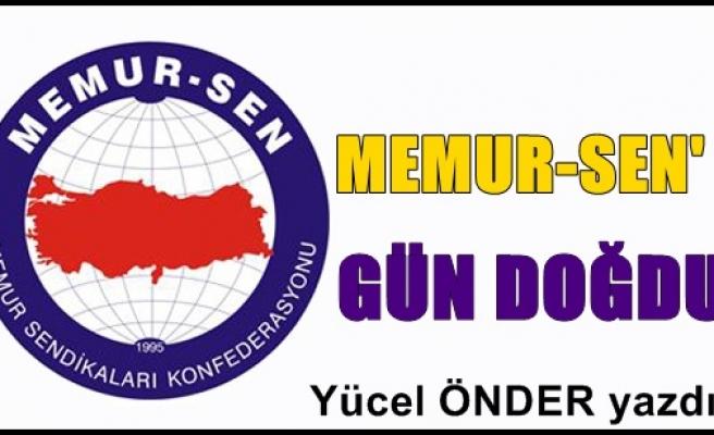 MEMUR-SEN' E GÜN DOĞDU!