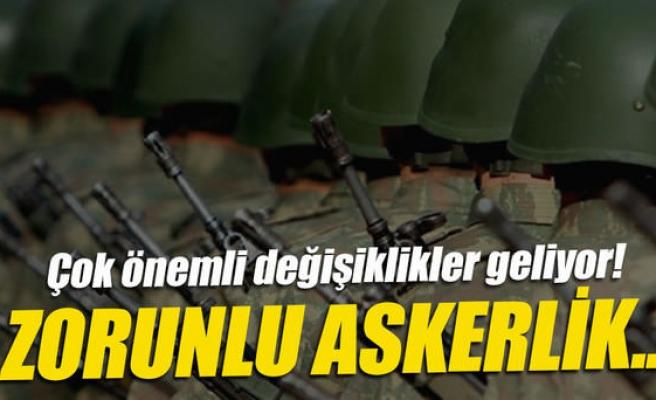ZORUNLU ASKERLİK SÜRESİ KISALIYOR!