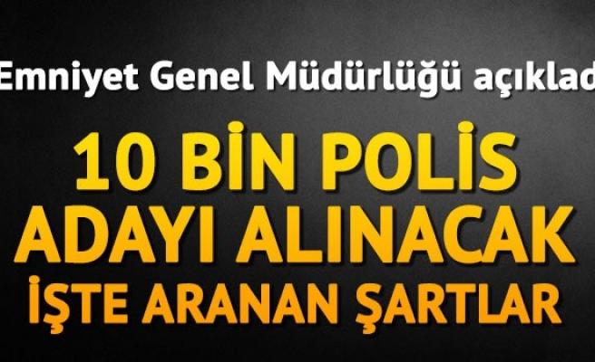 EMNİYET 10 BİN POLİS ADAYI ALACAK!
