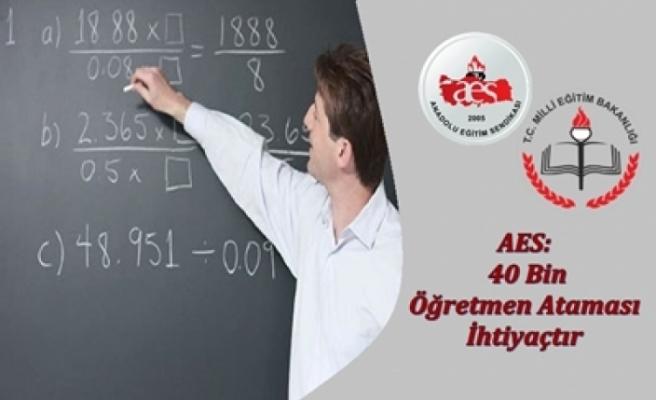AES: 40 Bin Öğretmen Ataması İhtiyaçtır