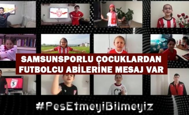 Samsunsporlu Çocuklardan Futbolcu Abilerine Mesaj Var
